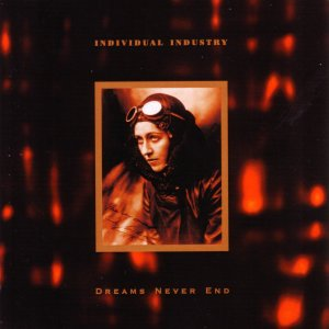 Individual Industry – Dreams Never End
